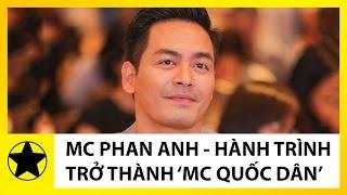 Tiểu Sử MC Phan Anh || Cậu Bé Nghèo Và Hành Trình Trở Thành MC Quốc Dân