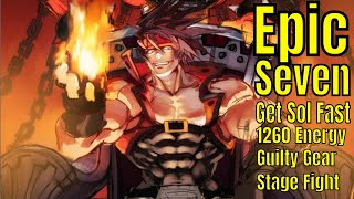 Epic Seven: How to get Sol fast/1260 Energy Used/Secret Fight and Stage