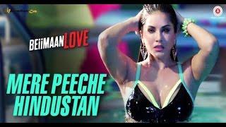 Mere Piche Hindustan | Sunny Leone | Sukriti Kakker | Yasir | Beiimaan Love Movie