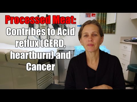 Processed Meat: Contribes to Acid reflux (GERD, heartburn) and Cancer