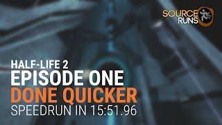 Half-Life 2: Episode One - Done Quicker - 15:51.96 - WR
