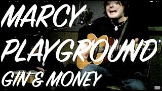 Watch Marcy Playground Gin And Money video