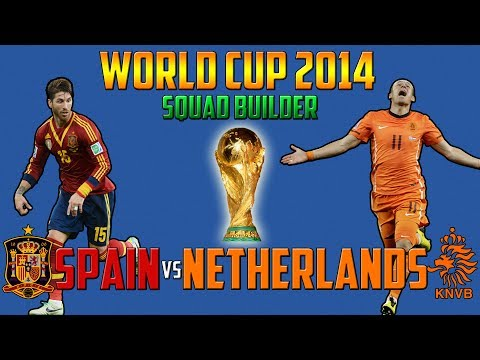 SPAIN VS NETHERLANDS SQUAD BUILDER | 2014 WORLD CUP (FIFA 14 Ultimate Team)