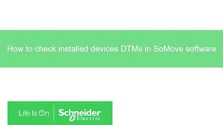 How to Check Installed Devices DTM in SoMove Software | Schneider Electric