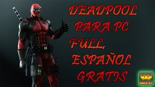 Como Descargar Deadpool [PC] [Full] [Español] [Gratis]