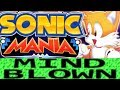 How Sonic Mania is Mind Blowing!