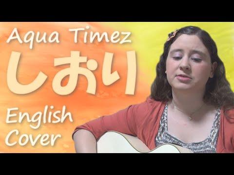Aqua Timez / Shiori (English Cover)