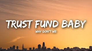 Why Don't We - Trust Fund Baby (Lyrics / Lyrics Video)