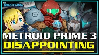 Why is Metroid Prime 3 disappointing to me?
