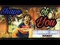 Shape Of You - * Cover Dance By Abhinav Singh Rawat...( Freestyle Dance )