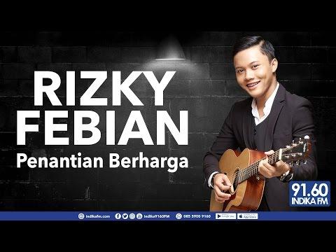 download lagu RIZKI FEBIAN - PENANTIAN BERHARGA - INDI gratis