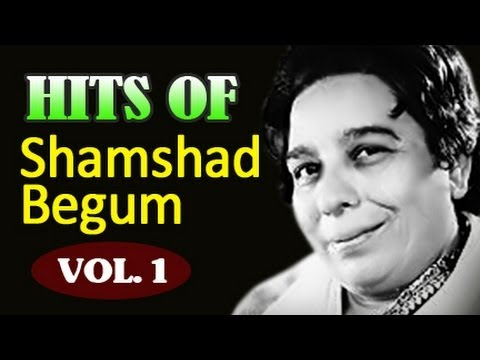 Hit Songs of Shamshad Begum - Vol 1