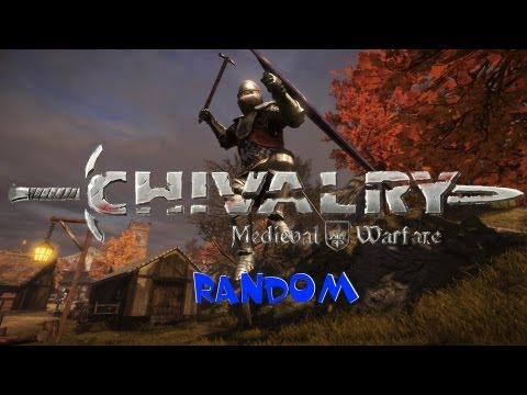 Chivalry Medieval Warfare - Random Gameplay