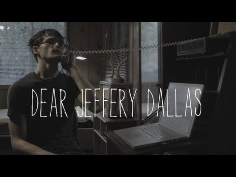 Dear Jeffery Dallas Music Videos