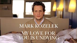 Mark Kozelek - My Love For You Is Undying