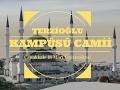 Çanakkale Onsekiz Mart Üniversitesi Terzioğlu Kampüs Camii