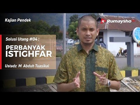 Solusi Utang (04) : Perbanyak Istighfar - Ustadz M Abduh Tuasikal