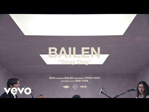 BAILEN - Stray Dog (Live Performance Vevo)