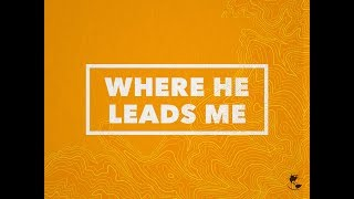 05202018 - Sunday Morning Service - John Craft - Where He Leads