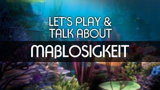 Lets Play & Talk About - Maßlosigkeit [deutsch] [FullHD]
