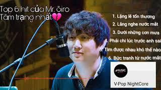 [ NightCore ] Top 6 hit tâm trạng nhất của Mr. Siro - V-Pop NightCore