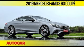 2019 Mercedes-AMG S63 Coupé | First Drive Review | Autocar India
