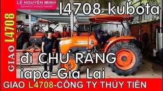 T.TIÊN》Giao máy cày KUBOTA L4708 nhập thái lan 80% đi CHƯ RĂNG.IAPA. GIA LAI-01239000100