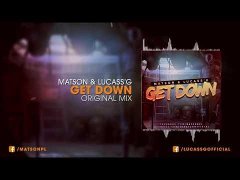 Matson & Lucass'G - Get Down (Original Mix 2016) + DOWNLOAD