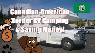 Canadian American RV Border Camping & Saving Money! $$
