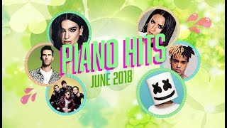 Piano Hits .♪ ♫ Pop Songs June 2018 : Over 1 hour of Billboard hits - music for classroom ,study