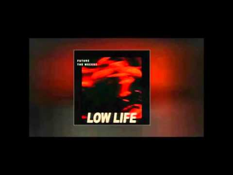Future x The Weeknd – Low Life (Lyrics)