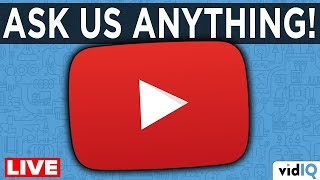 How To Get More Views and Subscribers on YouTube: Ask Us Anything [LIVESTREAM]