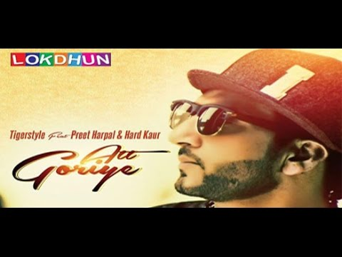 Att Goriye - Tigerstyle Feat. Preet Harpal & Hard Kaur ||  Lokdhun || Latest Punjabi Song 2014 video