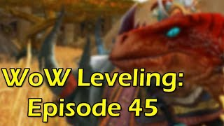 Leveling in WoW: Ep 45 - DEFEND THE HILL