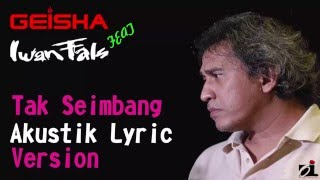 download lagu Geisha Ft Iwan Fals - Tak Seimbang Accoustic  gratis