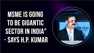 MSME is going to be gigantic sector in