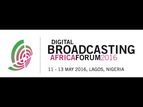 Digital Broadcasting Africa Forum 2016 - Day 3
