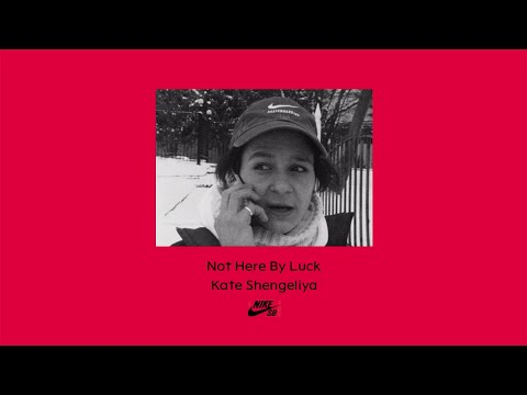 Nike SB | Not Here By Luck | Kate Shengeliya
