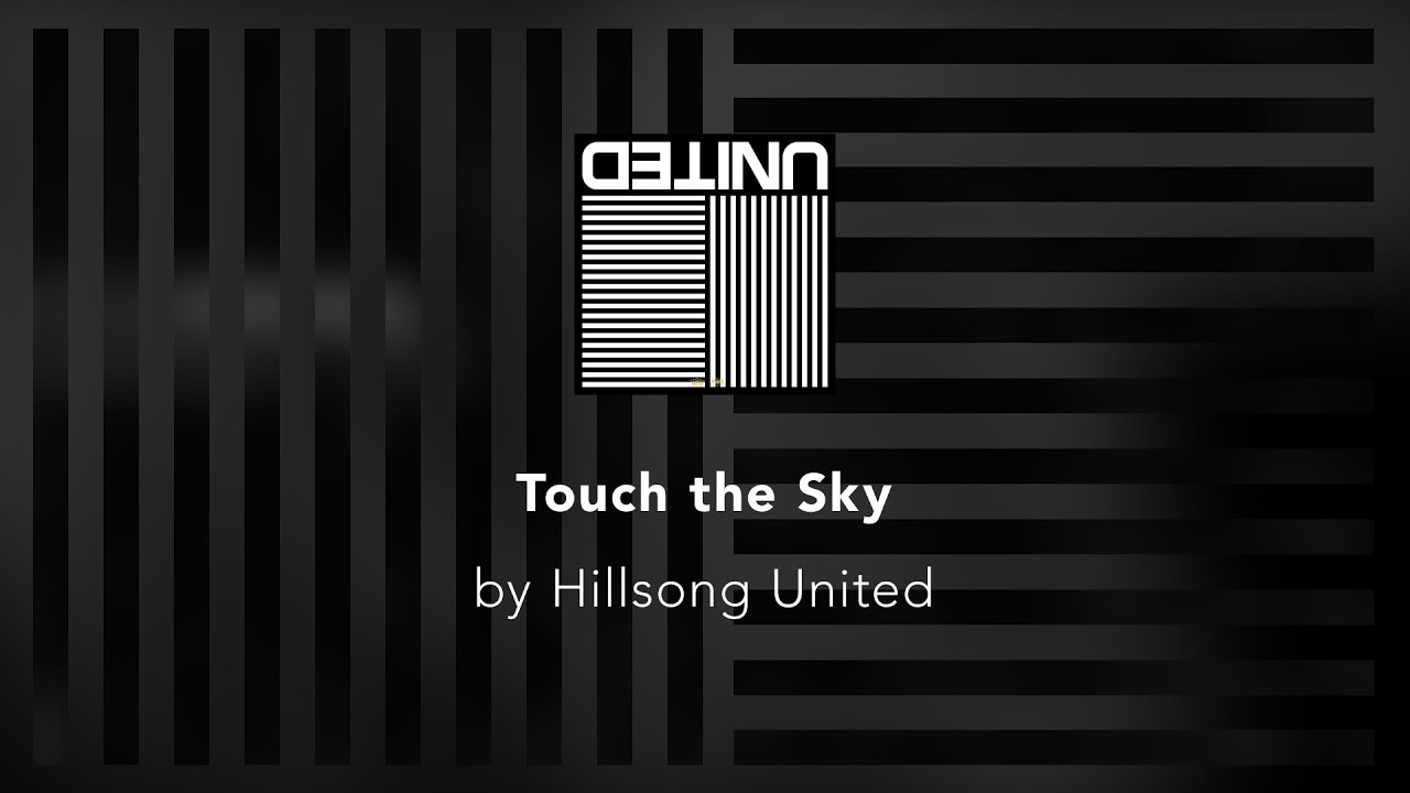Hillsong United Touch The Sky Wallpaper Touch The Sky Hillsong
