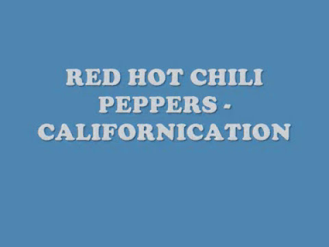 Red Hot Chili Peppers - Californication (Lyrics)