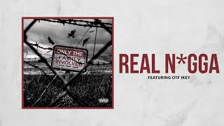 Only The Family - Real N*gga ft OTF Ikey (Official Audio)