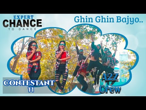 Contestant No 11||A-2-Z Dance Crew  || Ghin Ghin Bajyo || Samir Acharya Song|| Chance To Dance