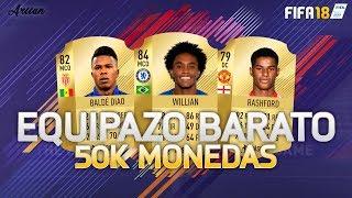 EL MEJOR EQUIPO POR 50K! EQUIPAZO BARATO - FIFA 18 ULTIMATE TEAM