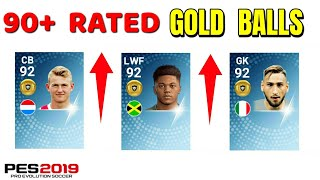 90+ RATED GOLD BALLS /TOP 10 PLAYERS IN PES 2019