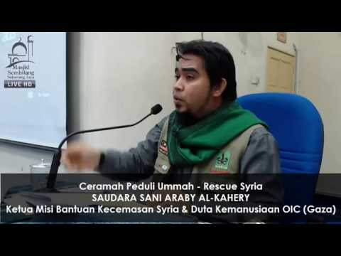 Rescuesyria - Ceramah Peduli Ummah Oleh Sani Araby Al-kahery video