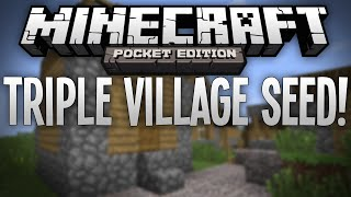 TRIPLE VILLAGE SEED!!! - 3 Villages in MCPE - Minecraft Pocket Edition