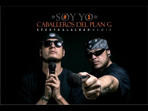 Caballeros del Plan G - Soy Yo (Efekto Alacrán Remix)