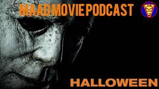 019 - Halloween 2018 - MAaD Movie Podcast