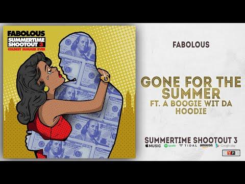 Download  Fabolous - Gone For The Summer Ft. A Boogie Wit Da Hoodie Summertime Shootout 3 Gratis, download lagu terbaru