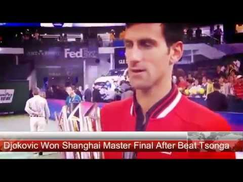 Novak Djokovic Wins Shanghai Master Over Jo Tsonga